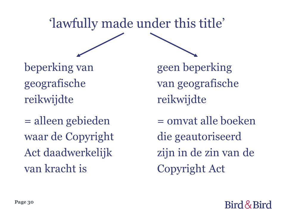 Page 30 'lawfully made under this title' beperking van geografische reikwijdte = alleen gebieden waar de Copyright Act daadwerkelijk van kracht is gee