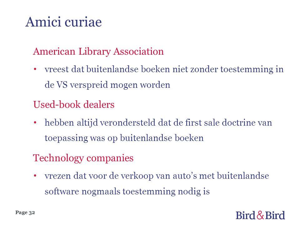 Page 32 Amici curiae American Library Association • vreest dat buitenlandse boeken niet zonder toestemming in de VS verspreid mogen worden Used-book d