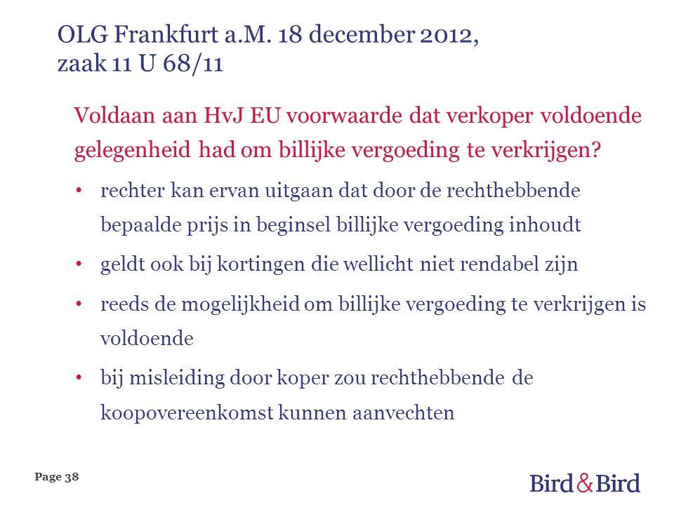 Page 38 OLG Frankfurt a.M. 18 december 2012, zaak 11 U 68/11 Voldaan aan HvJ EU voorwaarde dat verkoper voldoende gelegenheid had om billijke vergoedi