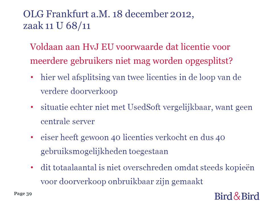 Page 39 OLG Frankfurt a.M. 18 december 2012, zaak 11 U 68/11 Voldaan aan HvJ EU voorwaarde dat licentie voor meerdere gebruikers niet mag worden opges