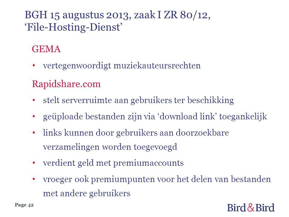 Page 42 BGH 15 augustus 2013, zaak I ZR 80/12, 'File-Hosting-Dienst' GEMA • vertegenwoordigt muziekauteursrechten Rapidshare.com • stelt serverruimte