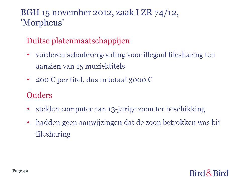 Page 49 BGH 15 november 2012, zaak I ZR 74/12, 'Morpheus' Duitse platenmaatschappijen • vorderen schadevergoeding voor illegaal filesharing ten aanzie