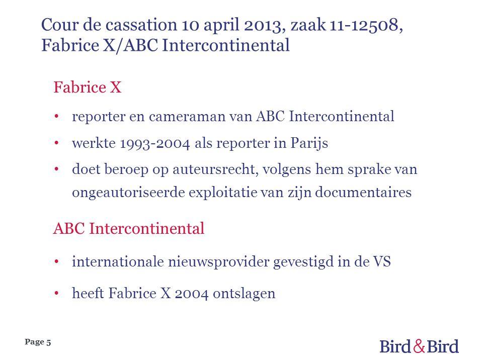 Page 5 Cour de cassation 10 april 2013, zaak 11-12508, Fabrice X/ABC Intercontinental Fabrice X • reporter en cameraman van ABC Intercontinental • wer