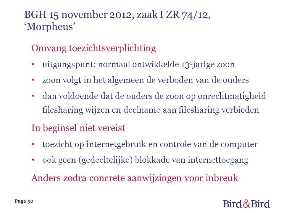 Page 50 BGH 15 november 2012, zaak I ZR 74/12, 'Morpheus' Omvang toezichtsverplichting • uitgangspunt: normaal ontwikkelde 13-jarige zoon • zoon volgt