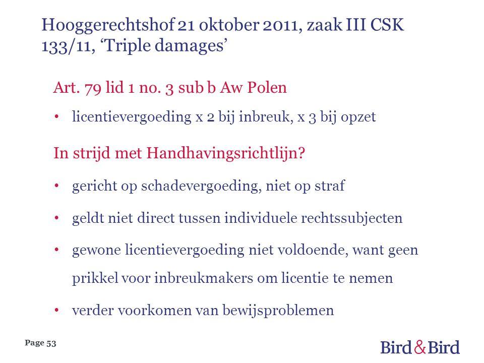 Page 53 Hooggerechtshof 21 oktober 2011, zaak III CSK 133/11, 'Triple damages' Art. 79 lid 1 no. 3 sub b Aw Polen • licentievergoeding x 2 bij inbreuk