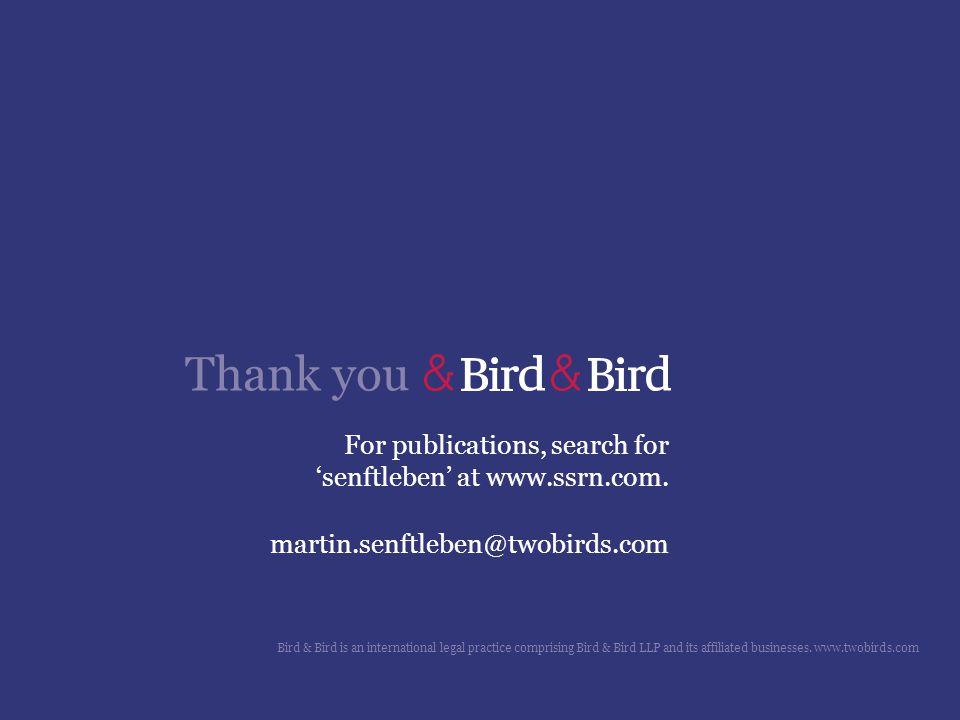 Thank you For publications, search for 'senftleben' at www.ssrn.com. martin.senftleben@twobirds.com Bird & Bird is an international legal practice com