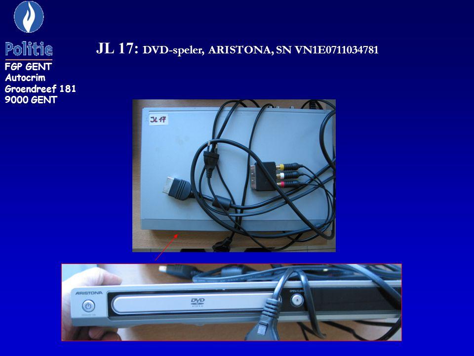 JL 17: DVD-speler, ARISTONA, SN VN1E0711034781 FGP GENT Autocrim Groendreef 181 9000 GENT