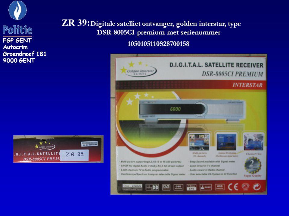 ZR 39: Digitale satelliet ontvanger, golden interstar, type DSR-8005CI premium met serienummer 1050105110S28700158 FGP GENT Autocrim Groendreef 181 9000 GENT