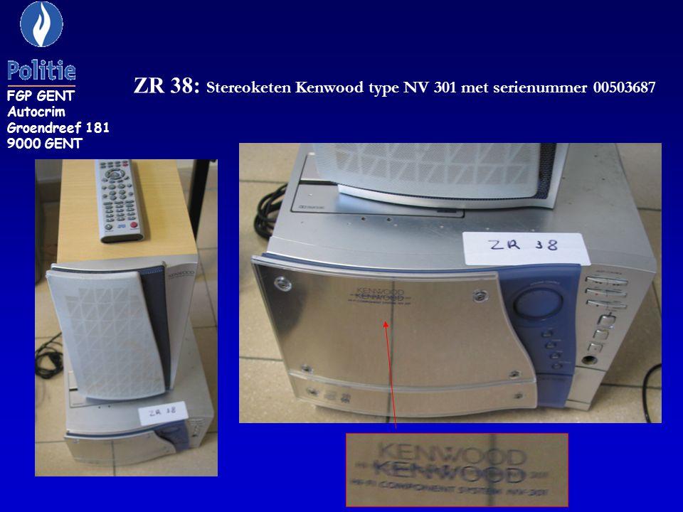ZR 38: Stereoketen Kenwood type NV 301 met serienummer 00503687 FGP GENT Autocrim Groendreef 181 9000 GENT