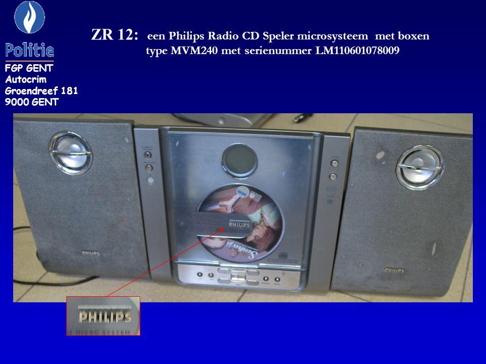 ZR 12: een Philips Radio CD Speler microsysteem met boxen type MVM240 met serienummer LM110601078009 FGP GENT Autocrim Groendreef 181 9000 GENT