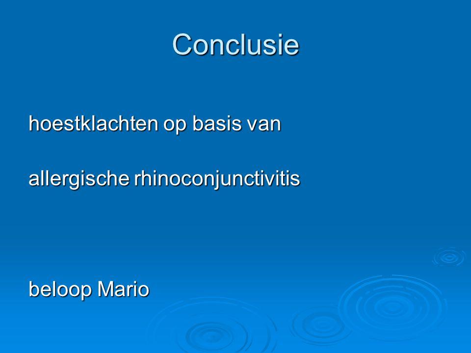 Conclusie hoestklachten op basis van allergische rhinoconjunctivitis beloop Mario