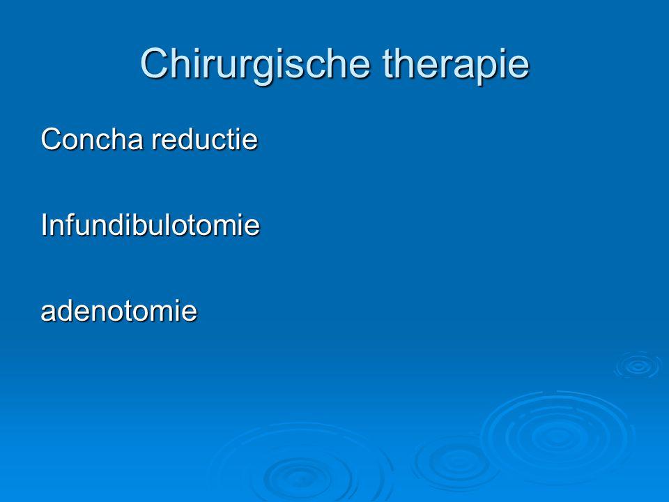 Chirurgische therapie Concha reductie Infundibulotomieadenotomie