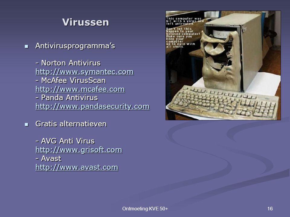 16Ontmoeting KVE 50+  Antivirusprogramma's - Norton Antivirus http://www.symantec.com - McAfee VirusScan http://www.mcafee.com - Panda Antivirus http