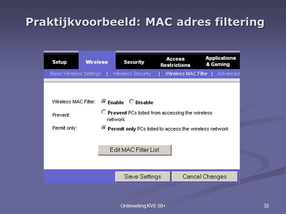 32Ontmoeting KVE 50+ Praktijkvoorbeeld: MAC adres filtering