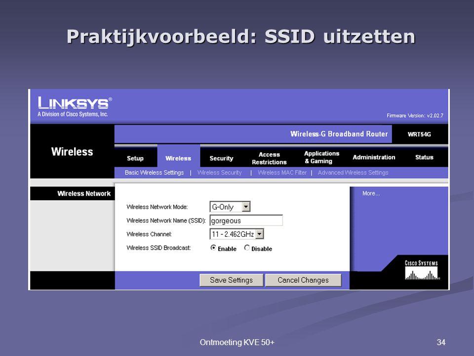 34Ontmoeting KVE 50+ Praktijkvoorbeeld: SSID uitzetten