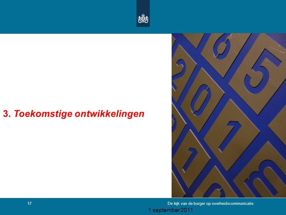 1 september 2011 De kijk van de burger op overheidscommunicatie17 3. Toekomstige ontwikkelingen