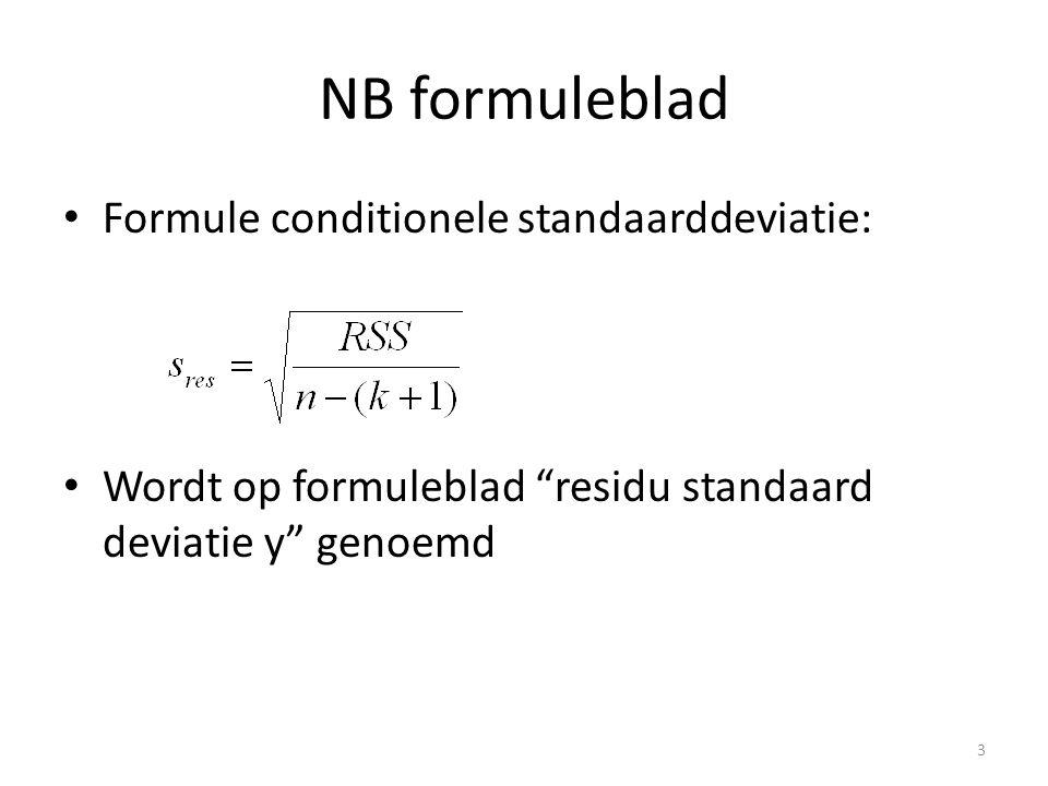 """NB formuleblad • Formule conditionele standaarddeviatie: • Wordt op formuleblad """"residu standaard deviatie y"""" genoemd 3"""