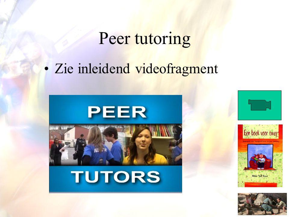 Peer tutoring •Zie inleidend videofragment