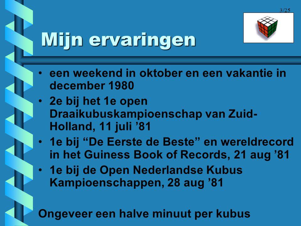 3/25 Mijn ervaringen •een weekend in oktober en een vakantie in december 1980 •2e bij het 1e open Draaikubuskampioenschap van Zuid- Holland, 11 juli '