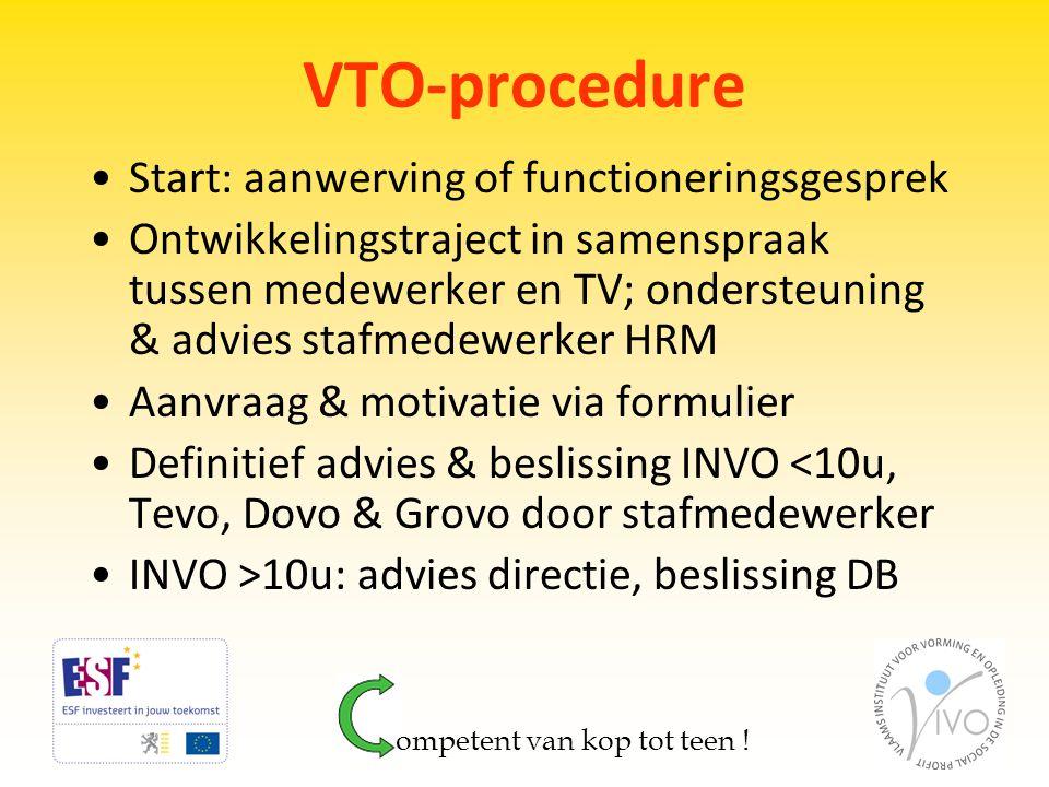 VTO-procedure •Start: aanwerving of functioneringsgesprek •Ontwikkelingstraject in samenspraak tussen medewerker en TV; ondersteuning & advies stafmed