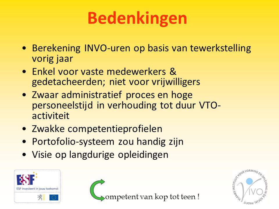 Bedenkingen •Berekening INVO-uren op basis van tewerkstelling vorig jaar •Enkel voor vaste medewerkers & gedetacheerden; niet voor vrijwilligers •Zwaa