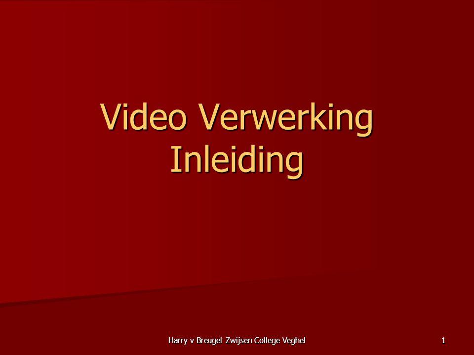 Harry v Breugel Zwijsen College Veghel 1 Video Verwerking Inleiding