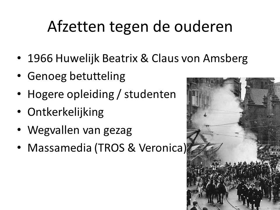 Afzetten tegen de ouderen • 1966 Huwelijk Beatrix & Claus von Amsberg • Genoeg betutteling • Hogere opleiding / studenten • Ontkerkelijking • Wegvallen van gezag • Massamedia (TROS & Veronica)