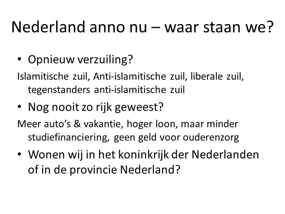 Nederland anno nu – waar staan we.• Opnieuw verzuiling.