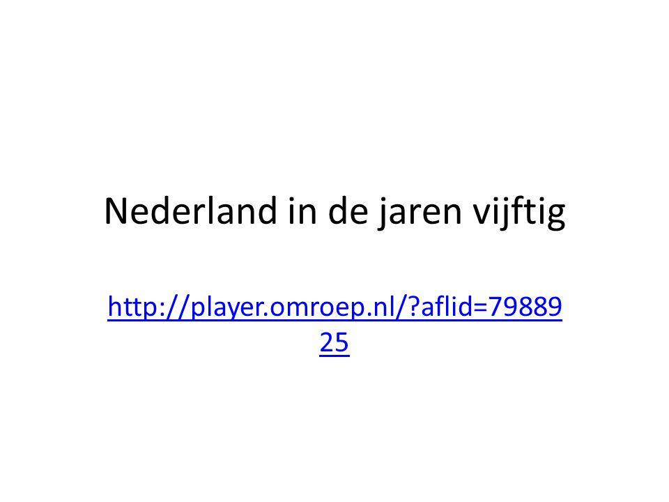 Nederland in de jaren vijftig http://player.omroep.nl/?aflid=79889 25