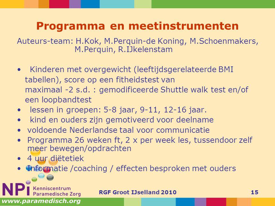 RGF Groot IJselland 201015 Programma en meetinstrumenten Auteurs-team: H.Kok, M.Perquin-de Koning, M.Schoenmakers, M.Perquin, R.IJkelenstam • Kinderen