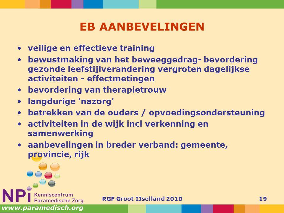 RGF Groot IJselland 201019 EB AANBEVELINGEN •veilige en effectieve training •bewustmaking van het beweeggedrag- bevordering gezonde leefstijlveranderi
