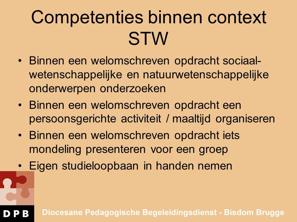 Competenties binnen context STW •Binnen een welomschreven opdracht sociaal- wetenschappelijke en natuurwetenschappelijke onderwerpen onderzoeken •Binn