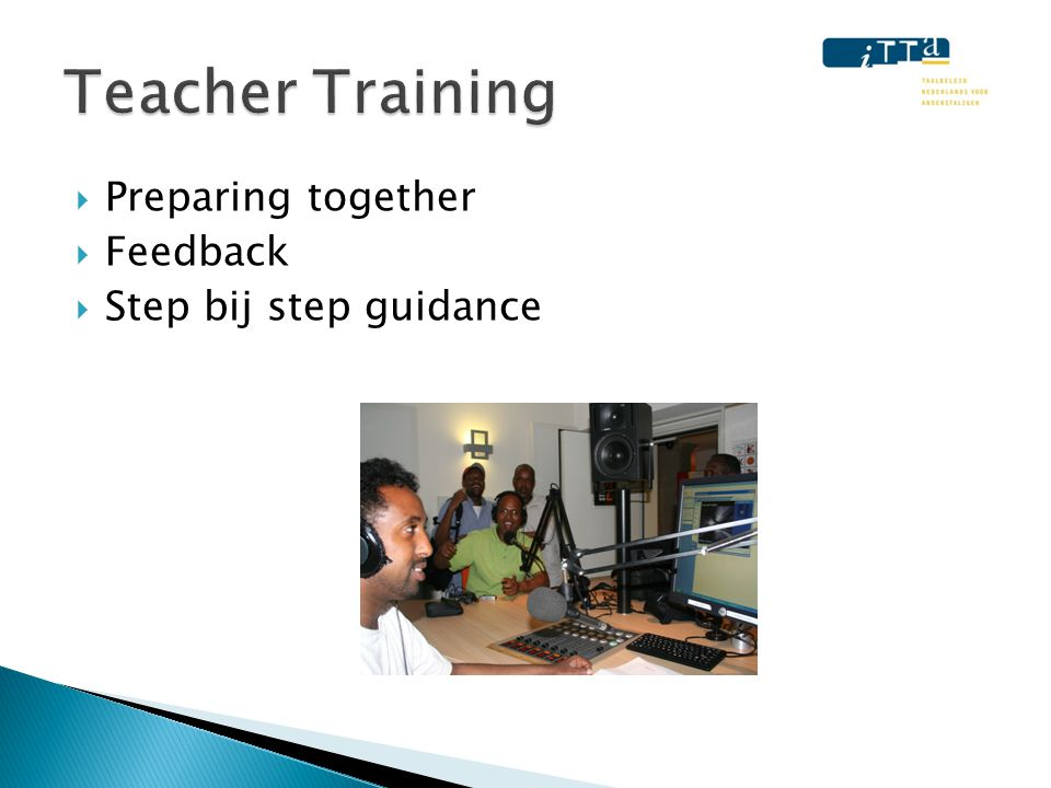  Preparing together  Feedback  Step bij step guidance