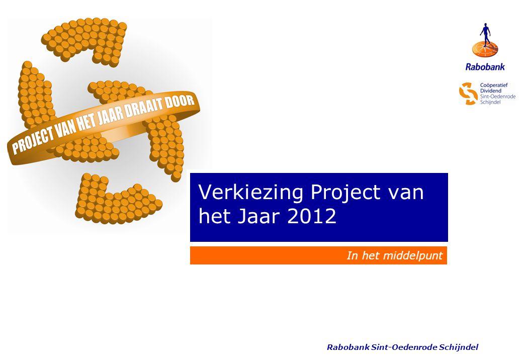 Rabobank Sint-Oedenrode Schijndel Verkiezing Project van het Jaar 2012 In het middelpunt
