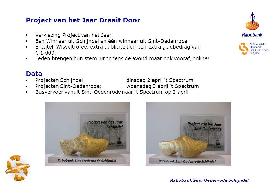 Rabobank Sint-Oedenrode Schijndel Project van het Jaar Draait Door • Verkiezing Project van het Jaar • Eén Winnaar uit Schijndel en één winnaar uit Si