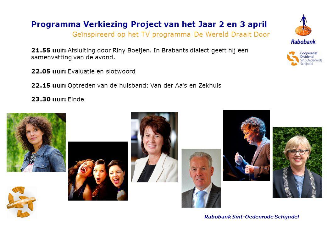 Rabobank Sint-Oedenrode Schijndel Programma Verkiezing Project van het Jaar 2 en 3 april Geïnspireerd op het TV programma De Wereld Draait Door 21.55