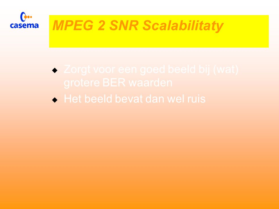  Main profiel  B beelden zijn wel toegestaan  Chrominatie verhouding 4:2:0  Geen scalability MPEG 2 Levels En Profiles