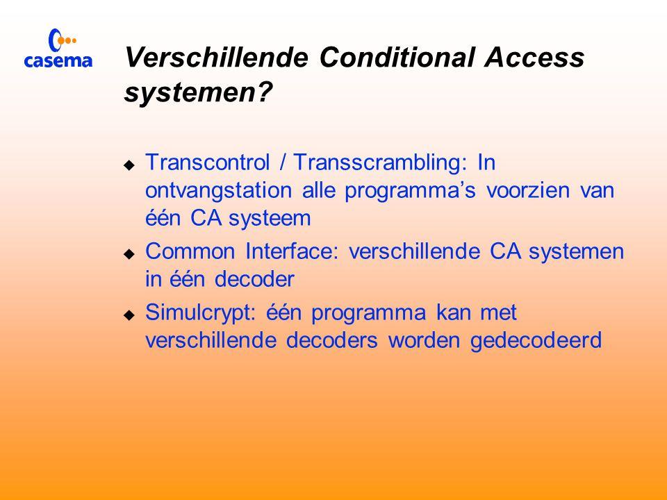 Conditional Access  Individueel regelen van toegang tot programma  abonnement  PayPerView  Impulse PayPerView  Scrambling: het onherkenbaar maken van informatie  DVB Common Scrambling Algoritme  Encryptie: het versleutelen van informatie  Verschillende systemen: Viaccess, Mediaguard, Irdeto,...