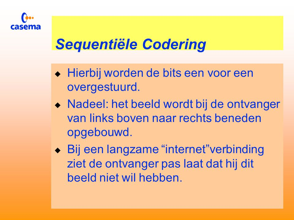 Verzendmogelijkheden  Sequentiële Codering  Progressieve Codering  Successieve Codering  Verliesvrije Codering