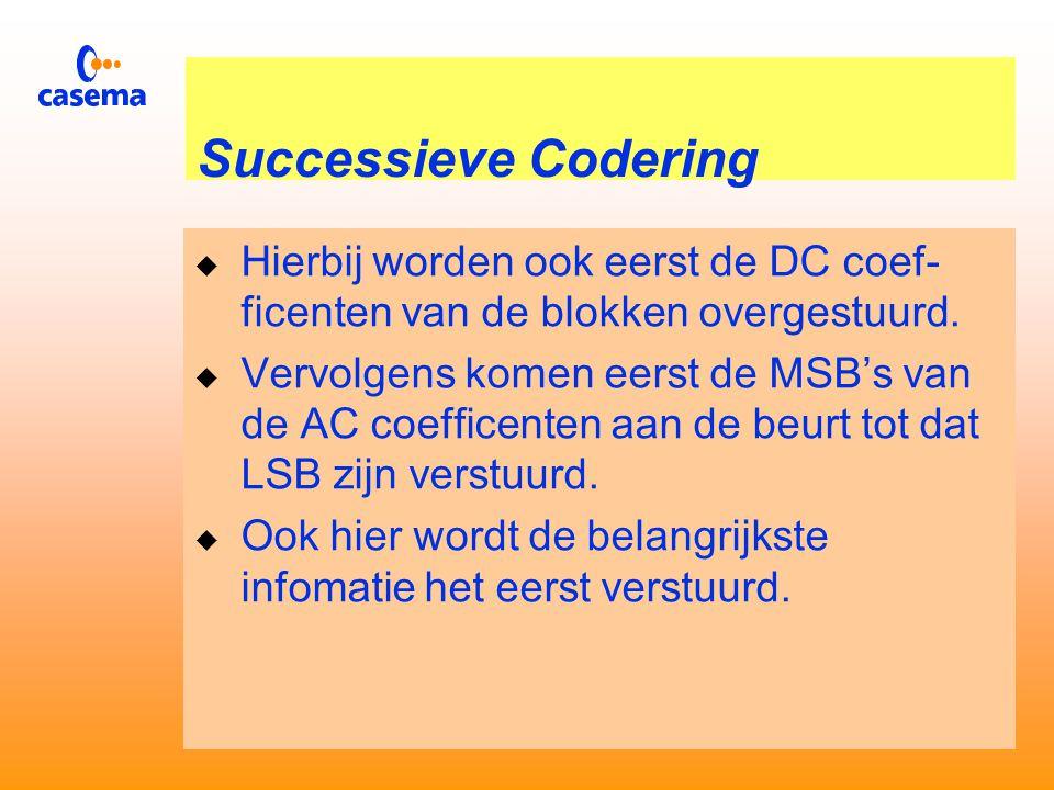 Progressieve Codering  Hierbij worden het eerst de DC coëfficiënten verstuurd.