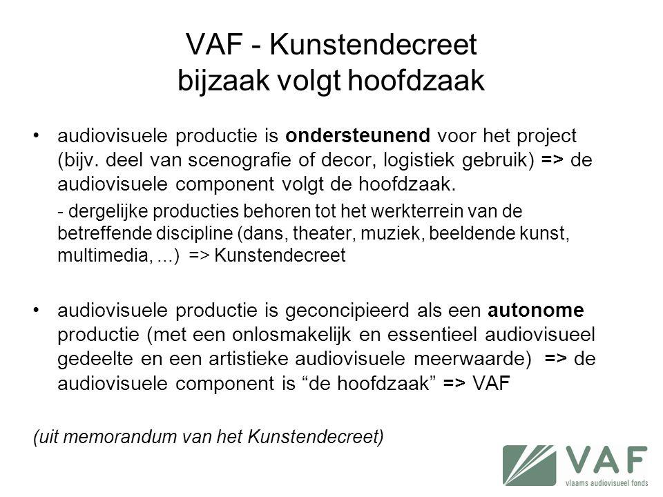 •audiovisuele productie is ondersteunend voor het project (bijv. deel van scenografie of decor, logistiek gebruik) => de audiovisuele component volgt