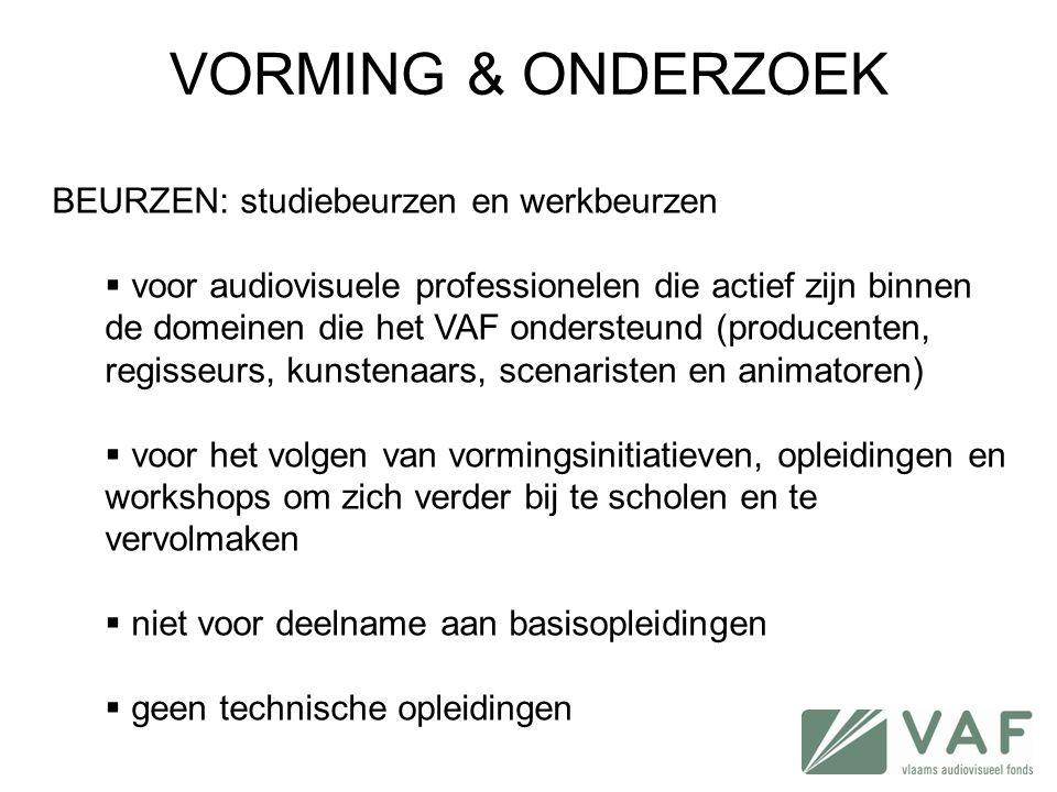 VORMING & ONDERZOEK BEURZEN: studiebeurzen en werkbeurzen  voor audiovisuele professionelen die actief zijn binnen de domeinen die het VAF ondersteun