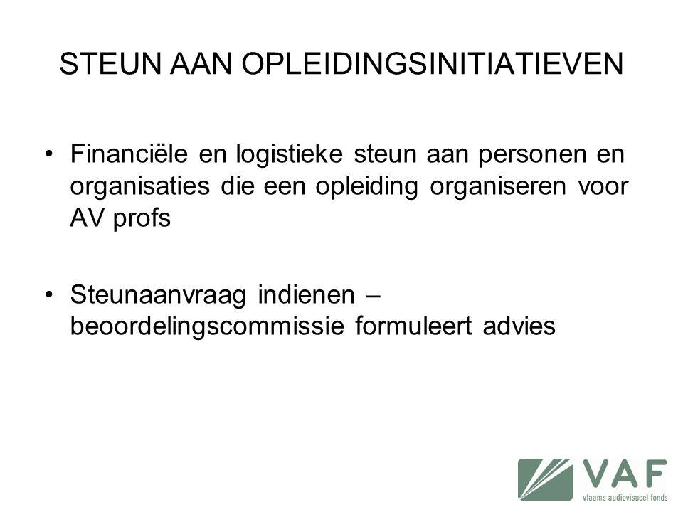 STEUN AAN OPLEIDINGSINITIATIEVEN •Financiële en logistieke steun aan personen en organisaties die een opleiding organiseren voor AV profs •Steunaanvra
