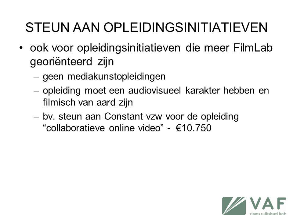 STEUN AAN OPLEIDINGSINITIATIEVEN •ook voor opleidingsinitiatieven die meer FilmLab georiënteerd zijn –geen mediakunstopleidingen –opleiding moet een a