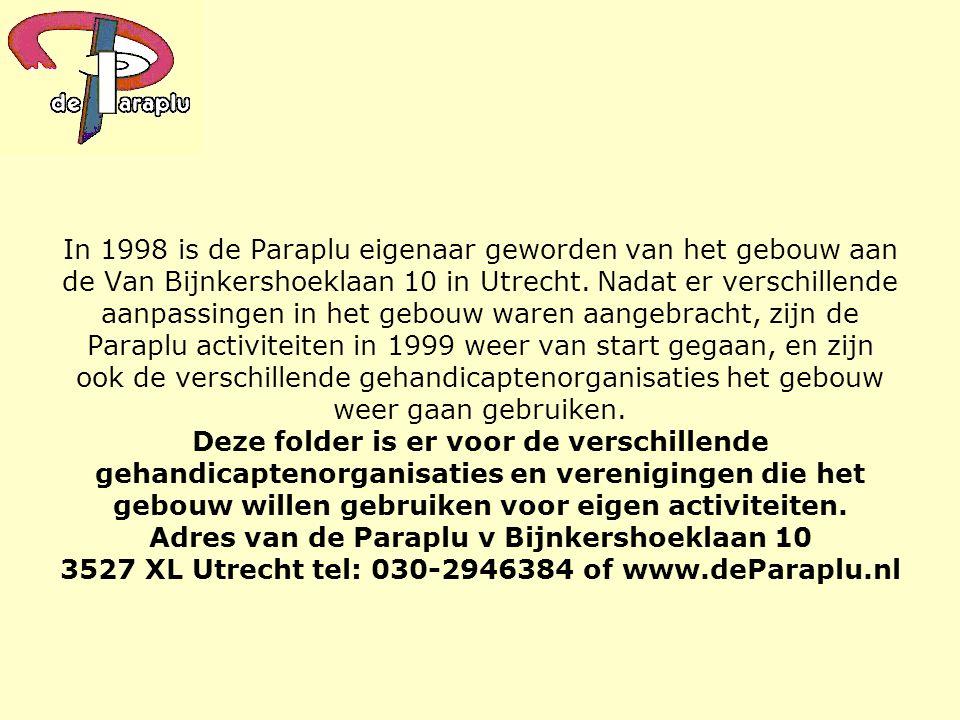 In 1998 is de Paraplu eigenaar geworden van het gebouw aan de Van Bijnkershoeklaan 10 in Utrecht. Nadat er verschillende aanpassingen in het gebouw wa