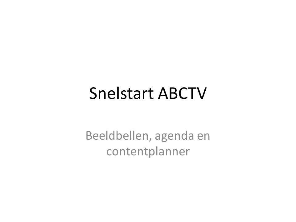 Snelstart ABCTV Beeldbellen, agenda en contentplanner