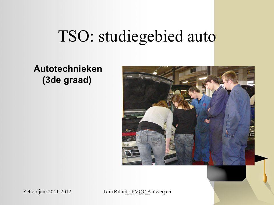 Schooljaar 2011-2012Tom Billiet - PVOC Antwerpen TSO: studiegebied auto Autotechnieken (3de graad)