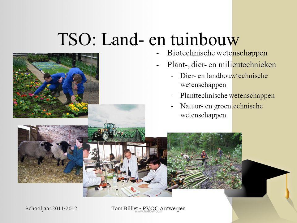 Schooljaar 2011-2012Tom Billiet - PVOC Antwerpen TSO: Land- en tuinbouw -Biotechnische wetenschappen -Plant-, dier- en milieutechnieken -Dier- en land