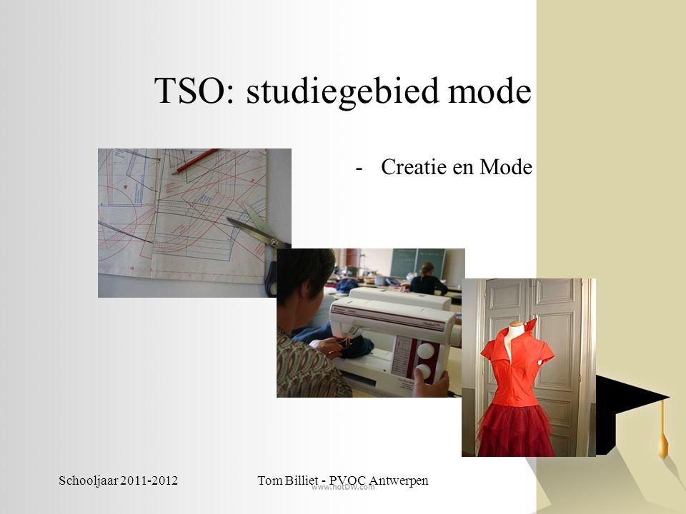 Schooljaar 2011-2012Tom Billiet - PVOC Antwerpen TSO: studiegebied mode -Creatie en Mode