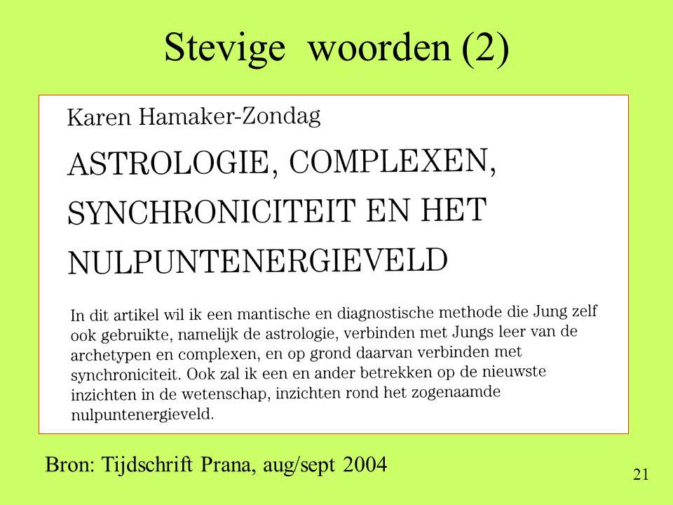 21 Stevige woorden (2) Bron: Tijdschrift Prana, aug/sept 2004